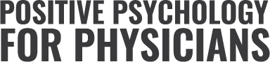 Positive Psychology for Physicians Website